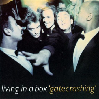 Living in a Box - Gatecrashing