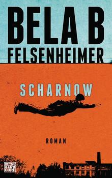 Scharnow. Roman - Bela B Felsenheimer  [Gebundene Ausgabe]