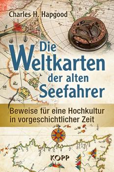 Die Weltkarten der alten Seefahrer. Beweise für eine Hochkultur in vorgeschichtlicher Zeit - Charles H. Hapgood  [Gebundene Ausgabe]