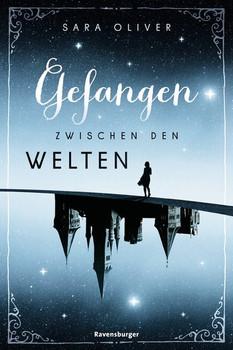 Die Welten-Trilogie, Band 1: Gefangen zwischen den Welten - Sara Oliver  [Taschenbuch]