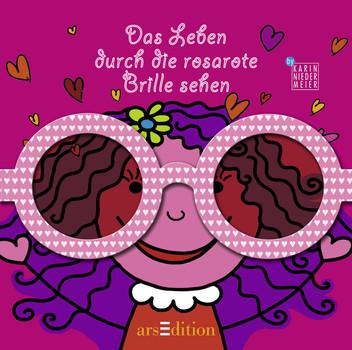 Das ganze Leben durch die rosarote Brille sehen - Karin Niedermaier