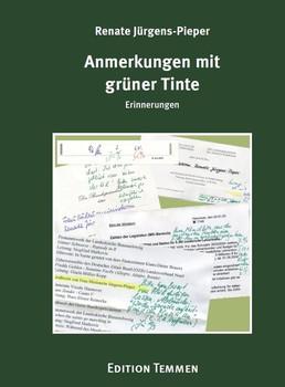 Anmerkungen mit grüner Tinte. Erinnerungen - Renate Jürgens-Pieper  [Gebundene Ausgabe]