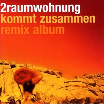 2raumwohnung - Kommt Zusammen Remix Album
