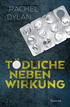 Tödliche Nebenwirkung - Rachel Dylan  [Taschenbuch]
