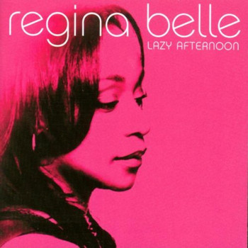 Regina Belle - Lazy Afternoon