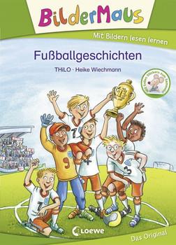 Bildermaus - Fußballgeschichten - THiLO  [Gebundene Ausgabe]