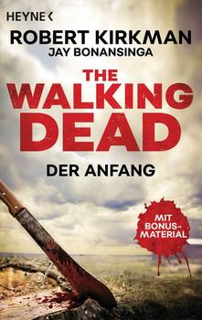 The Walking Dead. Der Anfang - Zwei Romane in einem Band - Robert Kirkman  [Taschenbuch]