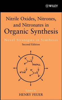 Nitrile Oxides, Nitrones and Nitronates in Organic Synthesis. Novel Strategies in Synthesis [Gebundene Ausgabe]