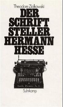 Der Schriftsteller Hermann Hesse. Wertung und Neubewertung - Theodore Ziolkowski  [Gebundene Ausgabe]