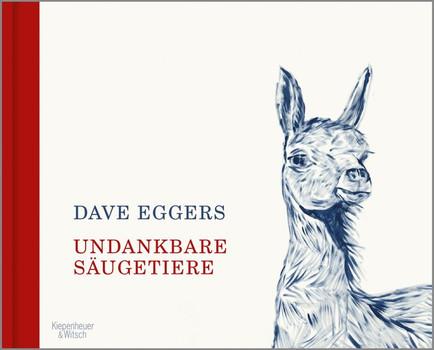 Undankbare Säugetiere - Dave Eggers  [Gebundene Ausgabe]