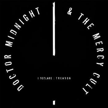 Doctor Midnight & the Mercy Cult - I Declare : Treason