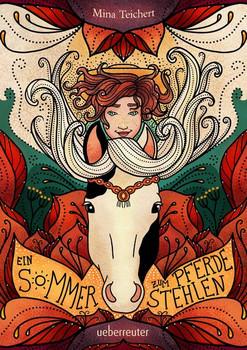 Ein Sommer zum Pferdestehlen - Mina Teichert  [Gebundene Ausgabe]