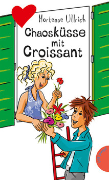 Chaosküsse mit Croissant, aus der Reihe Freche Mädchen - freche Bücher - Hortense Ullrich