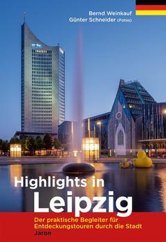Highlights in Leipzig (Verkaufseinheit 5 Ex.). Der praktische Begleiter für Entdeckungstouren durch die Stadt - Bernd Weinkauf  [Taschenbuch]