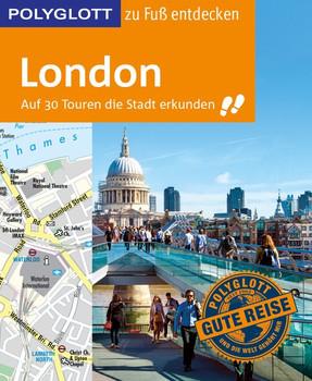 POLYGLOTT Reiseführer London zu Fuß entdecken. Auf 30 Touren die Stadt erkunden - Josephine Grever  [Gebundene Ausgabe]