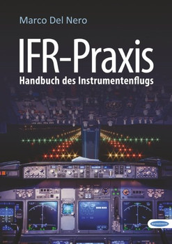 IFR-Praxis. Handbuch des Instrumentenflugs - Marco Del Nero  [Gebundene Ausgabe]