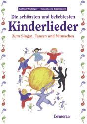 Die schönsten und beliebtesten Kinderlieder. Zum Singen, Tanzen und Mitmachen - Gertrud Weidinger