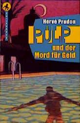 Pulp und der Mord für Geld. - Herve Prudon