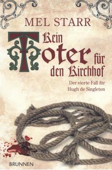Kein Toter für den Kirchhof: Der vierte Fall für Hugh de Singleton - Mel Starr [Taschenbuch]