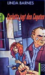 Carlotta jagt den Coyoten - Linda Barnes