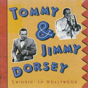Tommy & Jimmy Dorsey - Swingin' in Hollywood