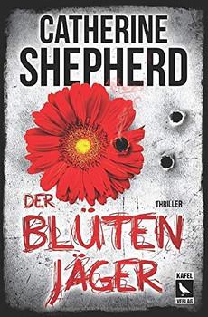 Der Blütenjäger - Catherine Shepherd [Taschenbuch]