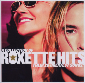 Roxette - A Collection of Roxette Hits (Deluxe Edition)