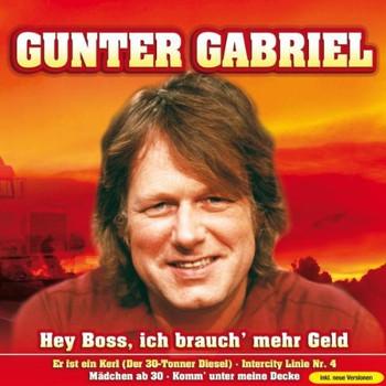 Gunter Gabriel - Hey Boss,Ich Brauch' Mehr Geld