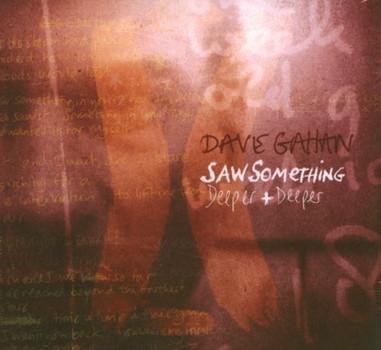 Dave Gahan - Saw Something (Digipack) Ltd