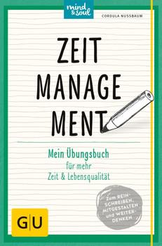 GU Mind & Soul: Zeitmanagement - Mein Übungsbuch für mehr Zeit und Lebensqualität - Cordula Nussbaum [Taschenbuch]
