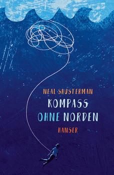 Kompass ohne Norden - Neal Shusterman  [Gebundene Ausgabe]