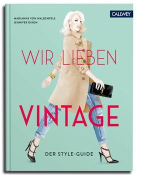 Wir lieben Vintage. Der Style-Guide - Marianne von Waldenfels  [Gebundene Ausgabe]