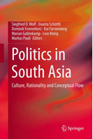 Politics in South Asia. Culture, Rationality and Conceptual Flow [Gebundene Ausgabe]