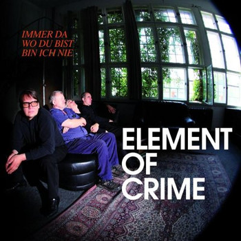 Element of Crime - Immer da wo du bist bin ich nie (Ltd. Pur Edt.)