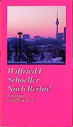 Nach Berlin! - Wilfried F. Schoeller