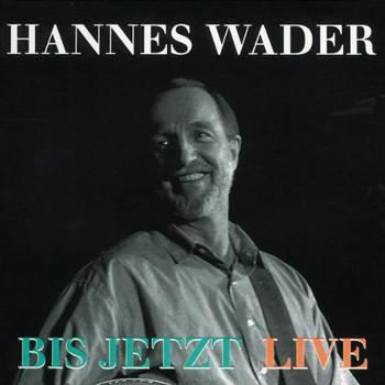 Hannes Wader - Bis Jetzt/Live