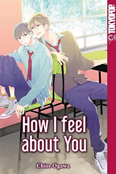 How I feel about you - Chise Ogawa  [Taschenbuch]