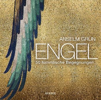 Engel. 50 himmlische Begegnungen - Anselm Grün  [Gebundene Ausgabe]