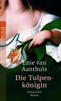 Die Tulpenkönigin (rororo) - Enie van Aanthuis