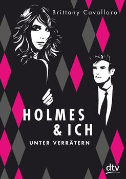 Holmes und ich – Unter Verrätern - Brittany Cavallaro [Gebundene Ausgabe]