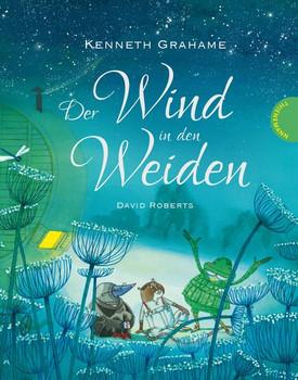 Der Wind in den Weiden - Kenneth Grahame  [Gebundene Ausgabe]