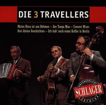 die Drei Travellers - Unvergessliche Schlagererfolge
