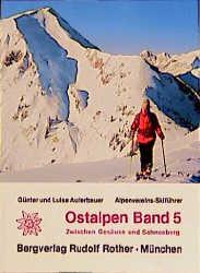 Ostalpen Skiführer. Alpenvereins-Skiführer: Ostalpen 5. Alpenvereins - Skiführer - Auferbauer, Günter