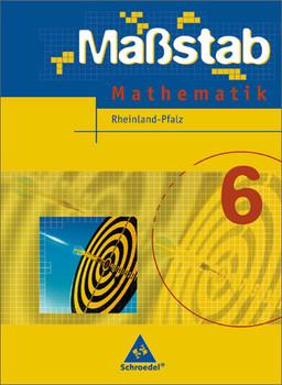 Massstab. Mathematik für Hauptschulen - Ausgabe 2004: Maßstab 6. Schülerband. Hauptschule. Rheinland-Pfalz- Ausgabe: Ausgabe 2005 - Max Schröder