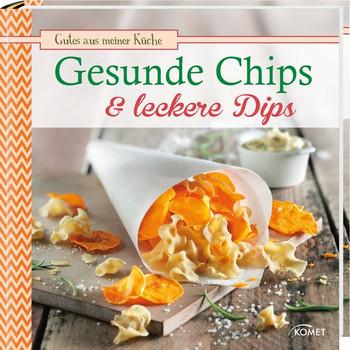 Gesunde Chips & leckere Dips: Gutes aus meiner Küche - Snowdon Bettina