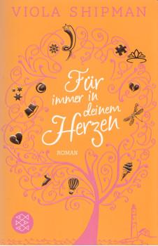 Für immer in deinem Herzen - Viola Shipman [Taschenbuch]