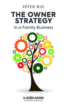 The Owner Strategy in a Family Business - Peter May  [Gebundene Ausgabe]