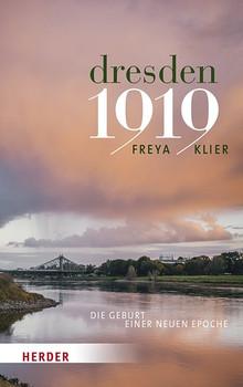 Dresden 1919. Die Geburt einer neuen Epoche - Freya Klier  [Gebundene Ausgabe]