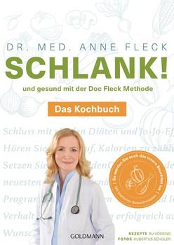 Schlank! und gesund mit der Doc Fleck Methode. Das Kochbuch - So werden Sie auch das innere Bauchfett los - Anne Fleck  [Taschenbuch]