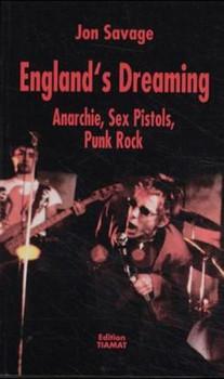 England's Dreaming: Anarchie, Sex Pistols, Punk Rock - Jon Savage